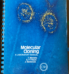 Cover of Tom Maniatis, Ed Fritsch, and Joe Sambrook, Molecular Cloning: A Laboratory Manual (Cold Spring Harbor, NY: Cold Spring Harbor Laboratory Press, 1982). Author photo.