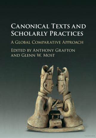 Most, G. W. (2016). Canonical Texts and Scholarly Practices: A Global Comparative Approach. Cambridge: Cambridge University Press.