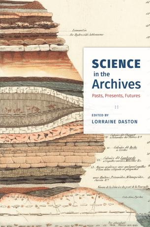 Daston, L. (Ed.). (2017). Science in the  Archives: Pasts, Presents, Futures. Chicago: The University of Chicago Press.
