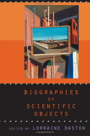 Daston, L. (Ed.). (2000). Biographies of Scientific Objects. Chicago: Chicago University Press.