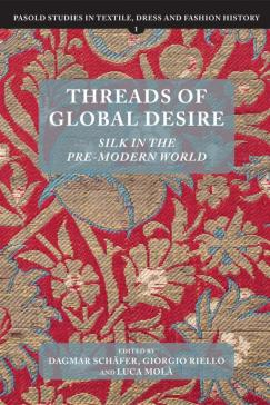 Book Schäfer Threads of Global Desire: Silk in the Pre-Modern World